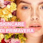 Skincare primavera